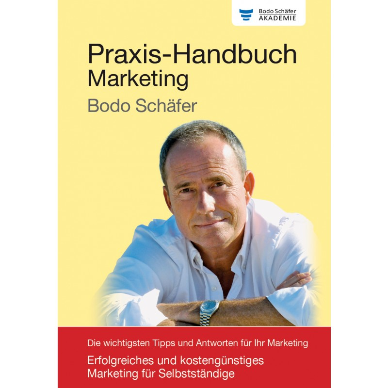 Praxis Handbuch Marketing Ebook Bodo Schäfer Akademie Training